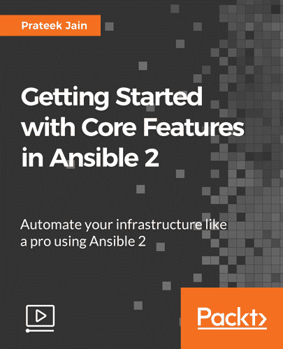 [Packtpub] Getting Started with Core Features in Ansible 2