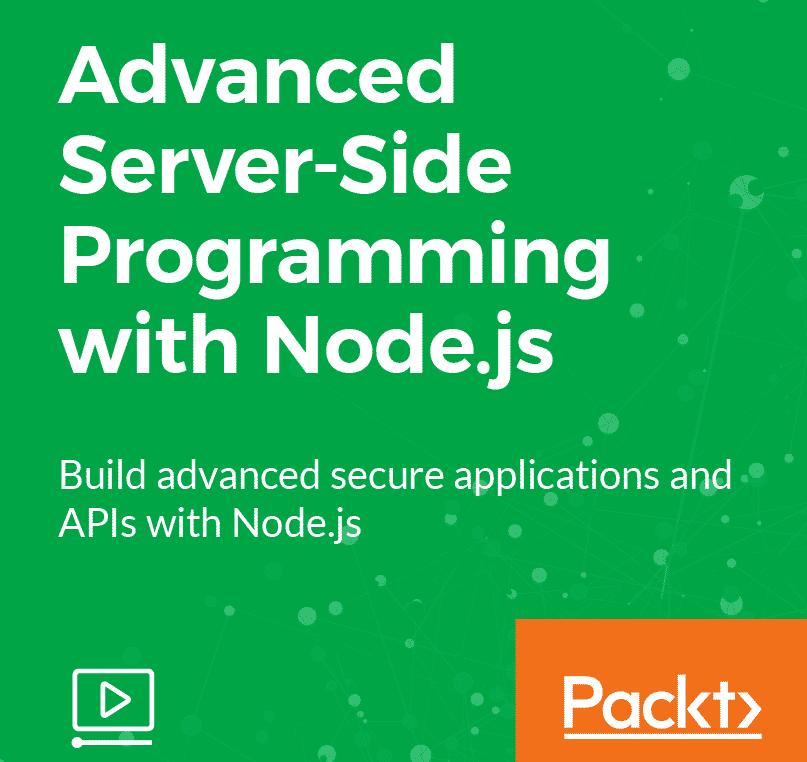 [Packtpub] Advanced Server-Side Programming with Node.js
