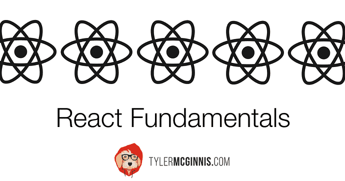 [TylerMcGinnis] React Fundamentals