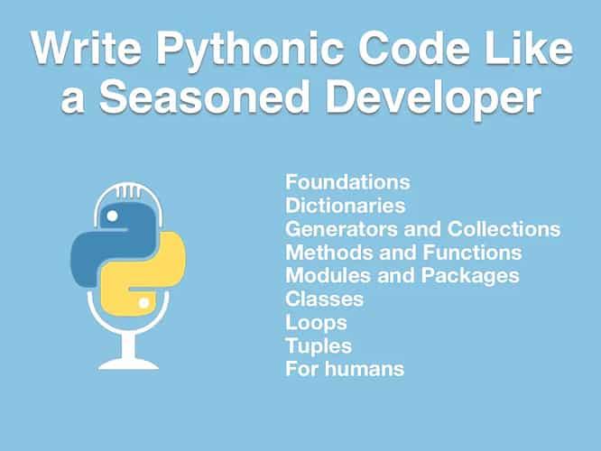 [TalkPython] Write Pythonic Code Like a Seasoned Developer