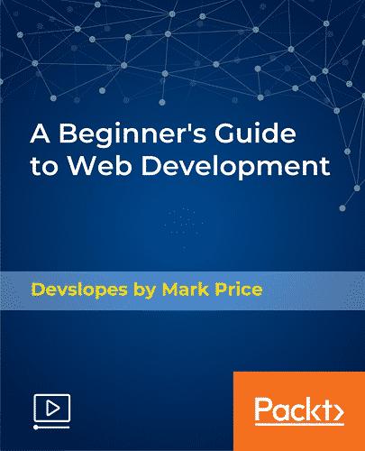 [Packtpub] A Beginner's Guide to Web Development