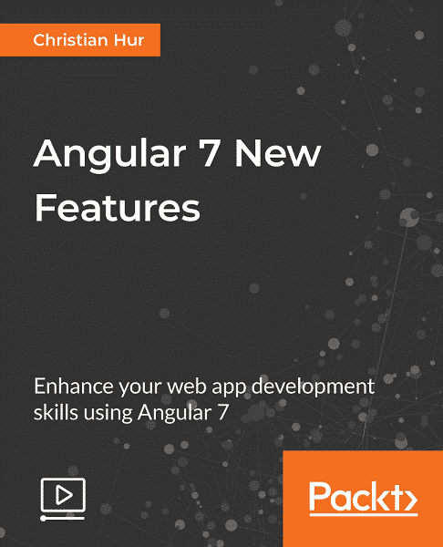 [Packtpub] Angular 7 New Features