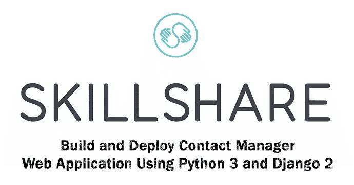 [Skillshare] Build Contact Manager Web Application Using Python 3 and Django 2