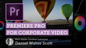 [Skillshare] Premiere Pro for Corporate Video