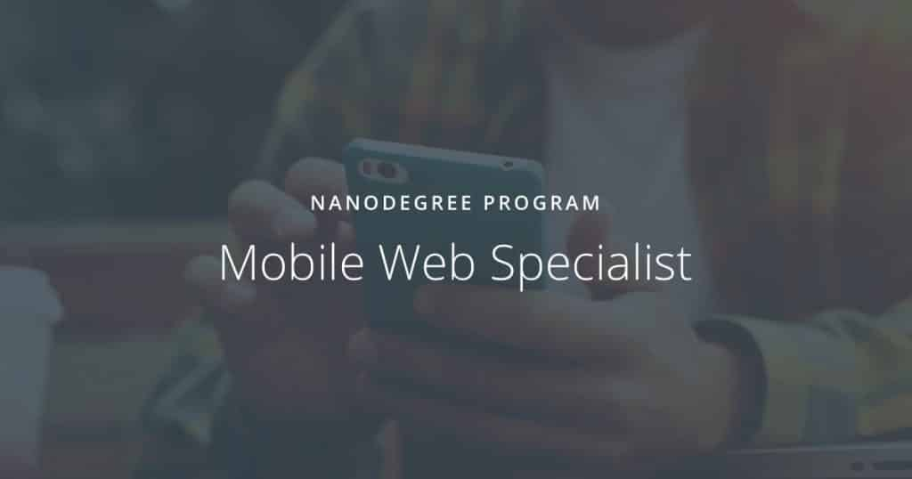 Udacity] Mobile Web Specialist v1 0 0