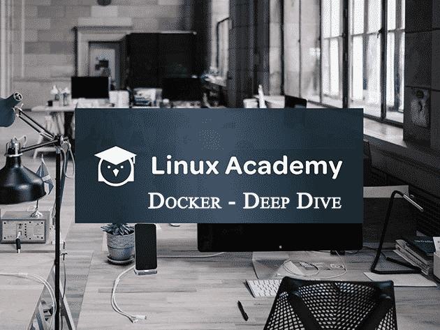 [LinuxAcademy] Docker - Deep Dive