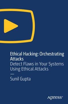 [Apress] Ethical Hacking - Orchestrating Attacks