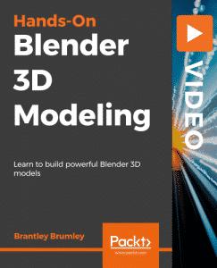 [Packtpub] HANDS-ON BLENDER 3D MODELING [VIDEO]