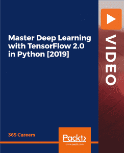 [Packtpub] Master-Deep-Learning-with-TensorFlow-2.0-in-Python-2019