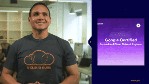 [ACloudGuru] GOOGLE CERTIFIED PROFESSIONAL CLOUD NETWORK ENGINEER (2020)