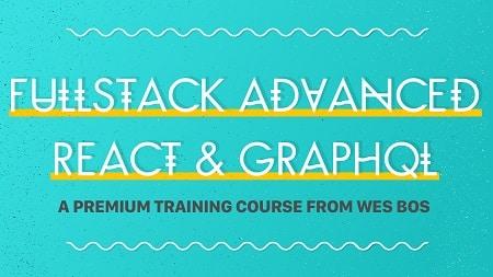 [WesBos] Fullstack Advanced React and GraphQL
