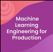 [Coursera] Machine Learning Engineering for Production (MLOps) Specialization